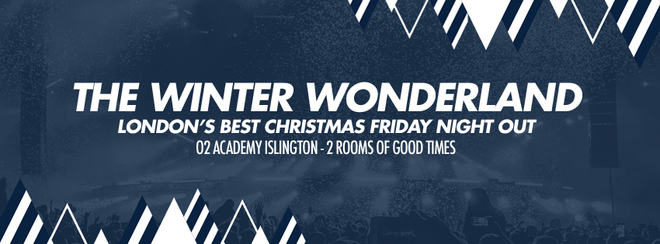 Winter Wonderland – The all Christmas Party   o2 Academy Islington