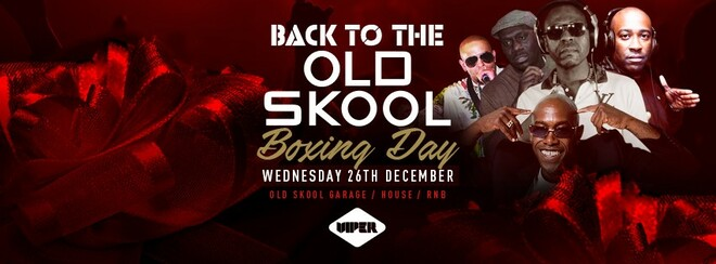 BOXING DAY BASH – BACK TO THE OLD SKOOL