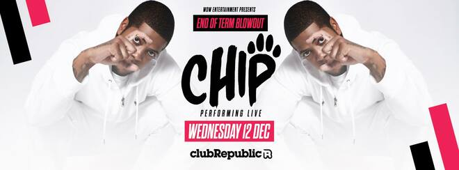 End Of Term Blowout feat CHIP live – Club Republic [OVER 70% SOLD OUT]