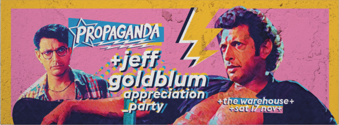 Propaganda Leeds – Jeff Goldblum Appreciation Party!