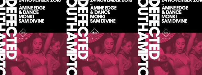 Defected Records W/ Sam Divine, Amine Edge & Dance + Monki • Saturday 24th November