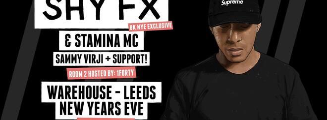 Shy FX & Stamina MC – NYE – The Warehouse Leeds