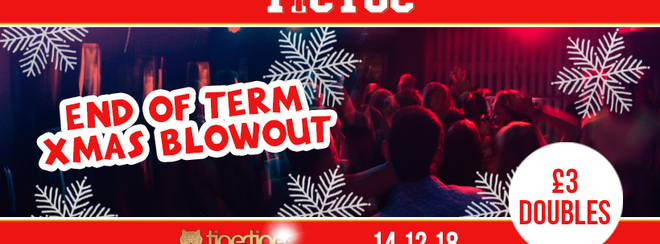 TIC TOC Fridays // End of term Xmas blowout!