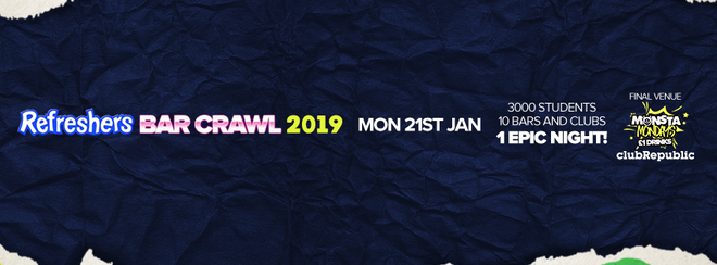 Refreshers Bar Crawl 2019! Monday 21st January