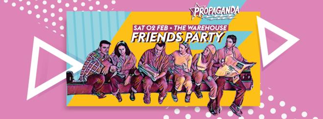 Propaganda Leeds – Friends Party
