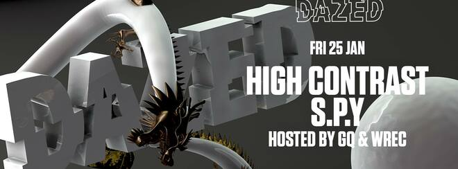 Dazed Presents High Contrast & S.P.Y