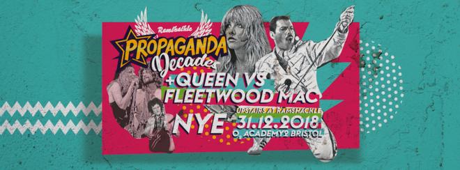Propaganda Bristol NYE Decades – Queen vs Fleetwood Mac – O2 Academy2 upstairs at Ramshackle