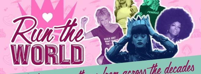 Run The World – Girl Power Anthems from across the decades.