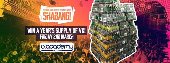 Win a year's supply of VK! Shabang! Friday 2nd March