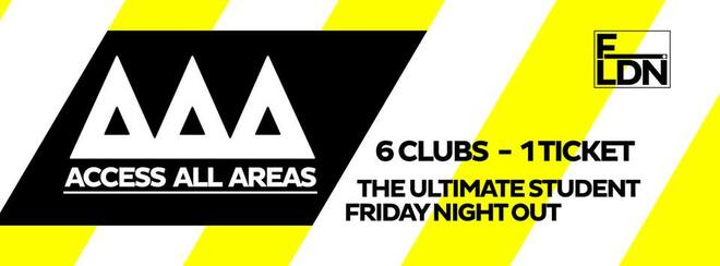 ACCESS ALL AREAS – The Ultimate Friday Night Out (6 Clubs 1 Ticket!)