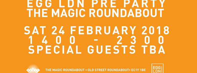 Egg LDN Pre-Party x The Magic Roundabout