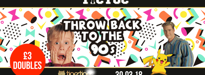 TIC TOC Friday's // Throwback to the 90's