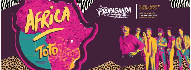 Propaganda Leeds – 'Toto – Africa' Celebration!