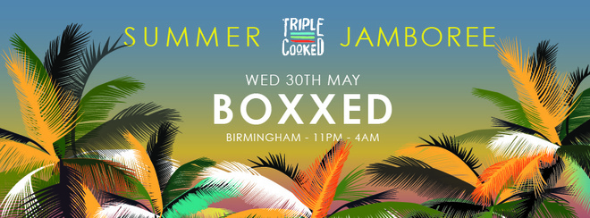 Triple Cooked: Birmingham – Summer Jamboree