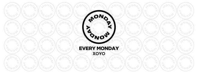 Monday Monday Every Week at XOYO!