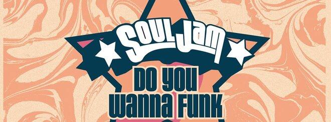 SoulJam - Do You Wanna Funk