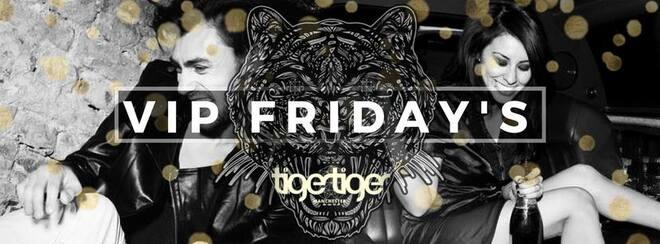 VIP Friday's at Tiger Tiger