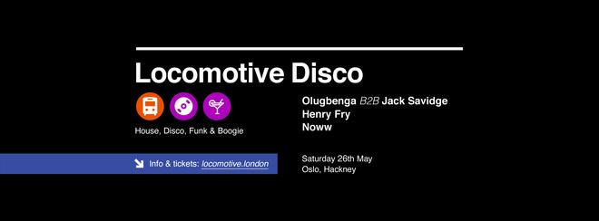 Locomotive Disco - Olugbenga B2B Jack Savidge & Henry Fry