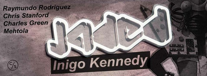 Jaded with Inigo Kennedy