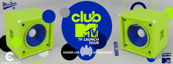 Milkshake presents: The Club MTV Summer Launch Tour | Ministry of Sound London