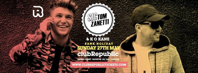 TOM Zanetti & K.O KANE // Bank Holiday Sunday // Club Republic