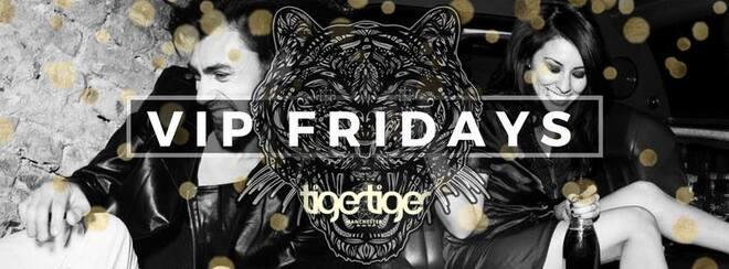 VIP Fridays at Tiger Tiger