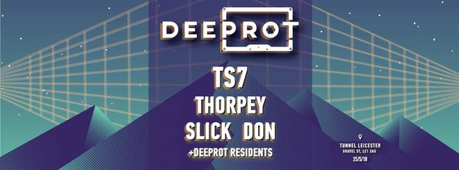 TS7, Thorpey, Slick Don - Deeprot, Leicester