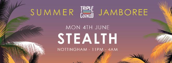Triple Cooked: Nottingham – Summer Jamboree