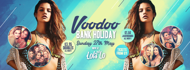 Voodoo Bank Holiday Sunday at Lola Lo