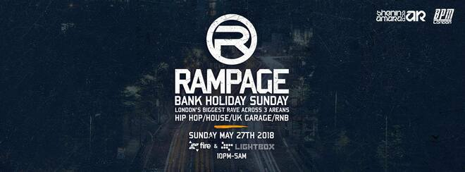 The Rampage Sound Bank Holiday Sunday Rave | Fire & Lightbox, London