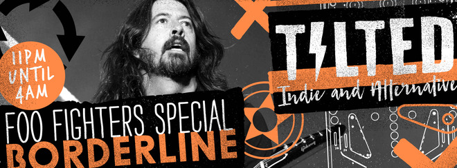 Tilted - Indie & Alternative Party: Foo Fighters Special