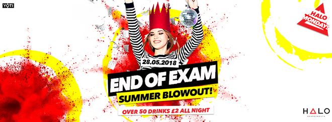 End Of Exam Summer Blowout 28.05.18