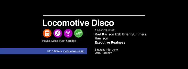 Locomotive Disco - Feelings: Karl Karlson B2B Brian Summers & Harrison