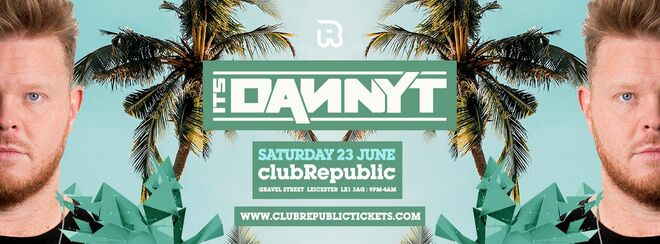 'It's DANNY T' at Club Republic