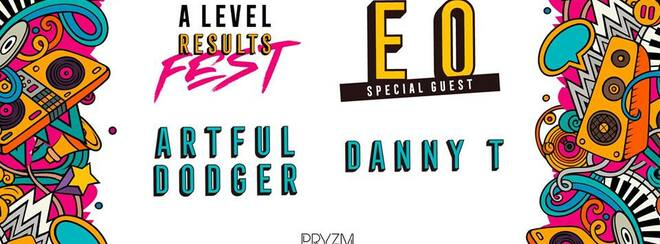 A-Levels Results Fest w/ Artful Dodger, Danny T & Special Guest
