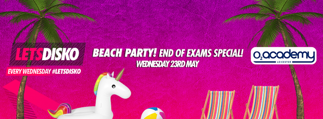 LetsDisko Beach Party – Weds 23rd May – End of Exams Special!