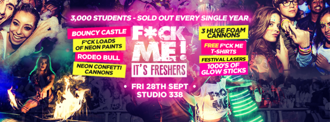 F*CK ME IT'S FRESHERS at STUDIO 338!