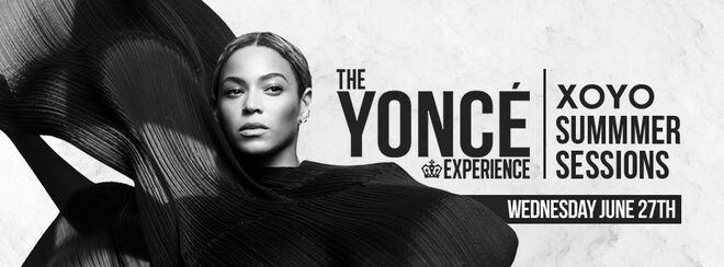 The Yoncé Experience – June 27th | XOYO LONDON : Summer Sessions Launch