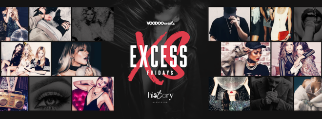 Excess Fridays at History - Launch Party