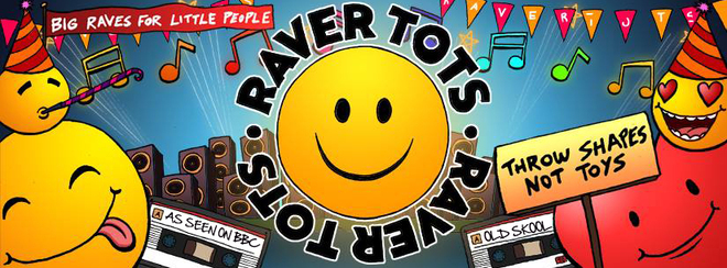 Raver Tots 90's Party Leeds