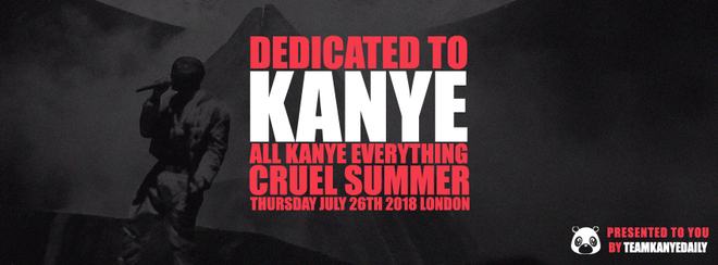 Dedicated To Kanye | #YeezyAllNight Cruel Summer – July 26th