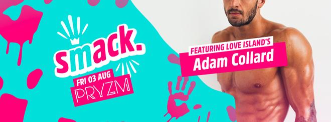 Smack. w/ Adam Collard