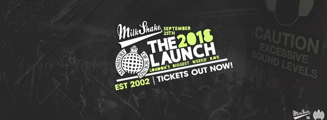 Ministry of Sound, Milkshake – The 2018 London Freshers Launch