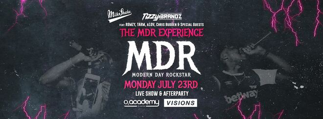 The MDR Experience Live & Club Night | o2 Academy & Visions ft: Tizzy x Brandz, Romzy, DJ Tiiny & VERY Special Guests!