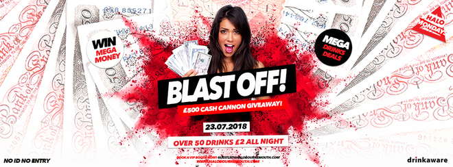 Blast Off! £500 Cash Cannon 23.07.18