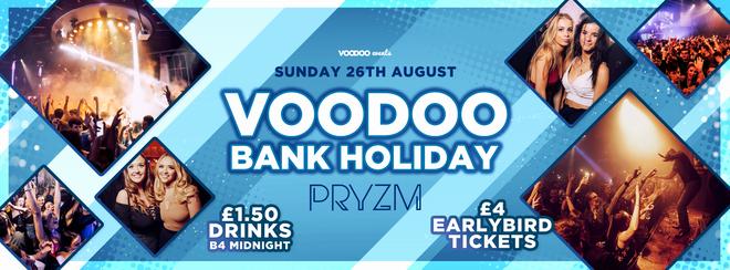 The Voodoo Bank Holiday at Pryzm