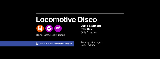 Locomotive Disco - Lucid Stannard & Raw Silk
