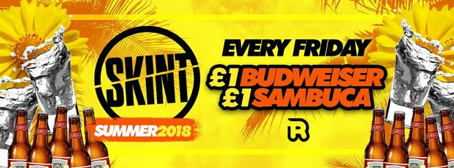 ★ SKINT ★ £1 BUDWEISERS vs £1 SAMBUCA ★ FRIDAY 3RD AUGUST ★ CLUB REPUBLIC