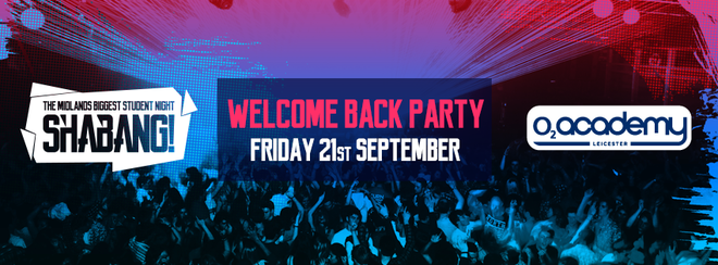 Shabang! Welcome Back Party! Friday 21st September