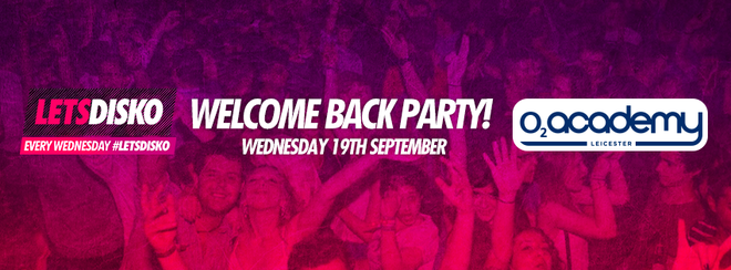 LetsDisko Welcome Back Party! Wednesday 19th September